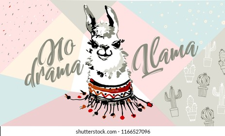 No drama Llama, cute cartoon alpaca. Cool motivational,  inspirational quote. Cute lama simple watercolor drawing with lettering, hand drawn vector illustration for t-shirts, cases, fashion cover