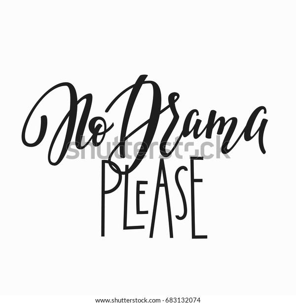 No Drama Please Tshirt Quote Lettering Stock Vector Royalty Free