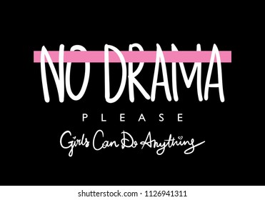 No drama text / Vector illustration design for textile graphics, slogan tees, t shirt prints, posters, cards, stickers and other creative uses.