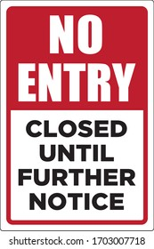 No Entry Sign | Closed Until Further Notice | Gate Signage, Vector Layout, No Admittance Poster for Parks, Playground, Restaurants, Bars, Stores and Recreational Areas