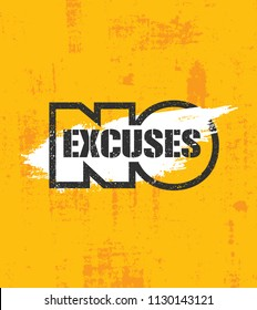 No Excuses. Fitness Gym Muscle Workout Motivation Quote Poster Vector Concept. Creative Bold Inspiring Typography Illustration On Grunge Texture Rough Background