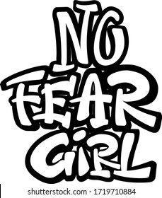 no Fear Girl feminist text. Hand drawn lettering illustration.