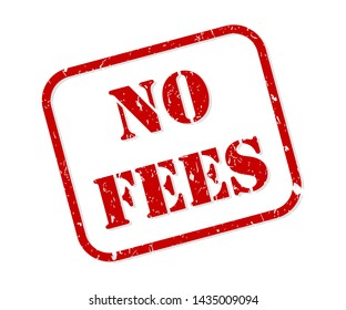 No fees red rubber stamp vector isolated