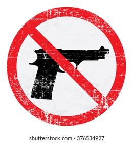 No guns sign. Grungy, worn style