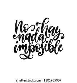 Kein Hay Nada unmöglich, Vektorhandschrift. Übersetzung aus dem Spanischen der Phrase Es ist nichts unmöglich. Kalligrafische inspirierende Inschrift.