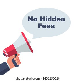 No Hidden Fees. The person makes announcement of absence of payments. Vector illustration flat design. Isolated on white background. Man shouts in megaphone. Speaker in hand template for text.