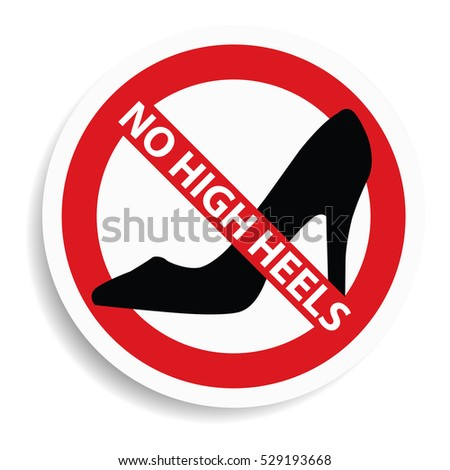 592a38750be8 No High Heel Shoes Sign On Stock Vector (Royalty Free) 529193668 ...