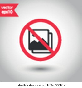 No image icon. Forbidden picture icon. No photo vector sign. Warning, caution, attention, restriction flat sign design. Do not take a picture sign