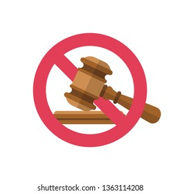 No to law. Stop sign vector red icon. Judge gavel icon. Auction hammer prohibited. Warning or no entry forbidden. Red symbol. Prohibition and restriction. Censorship. Vector illustration flat design.