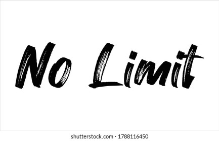 no limit Brush Hand drawn Typography Black text lettering and phrase isolated on the White background