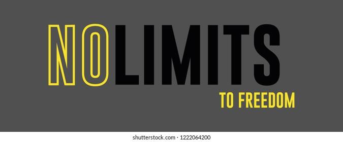 no limits to freedom for t-shirt print slogan