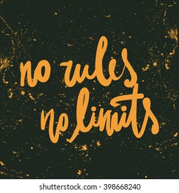No limits, no rules. Hand lettering on grunge background. Custom typography for your designs: t-shirts, bags, for posters,