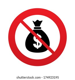 No Money bag sign icon. Dollar USD currency symbol. Red prohibition sign. Stop symbol. Vector
