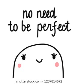 No need to be perfect cute marshmallow illustration hand drawn minimalism perfectionism motivation banners print poster card postcard