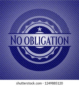 No obligation emblem with denim high quality background
