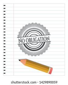 No obligation emblem drawn in pencil. Vector Illustration. Detailed.