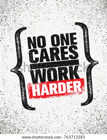 No One Cares Work Harder Inspiring Stock Vector Royalty Free