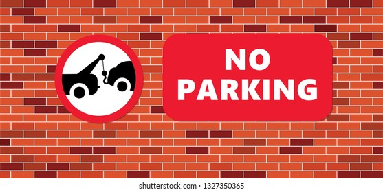 No Parking area View sign outside Brick wall signboard P roadsign tow away zone car towing truck icon Caution isolated station service tow auto repair evacuator alert warning dragged forbidden Arrow