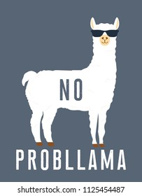 No prob llama motivational quote. Llama with sunglasses. Vector illustration