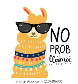 No prob llama motivational quote. Llama with sunglasses. Vector illustration.