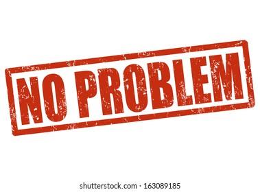 No problem grunge rubber stamp on white, vector illustration