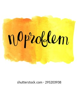 No problem phrase on a watercolor background. Motivational vector phrase