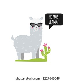 No prob-llama. Cute lame with speech bubble, sunglasses and cactus. Isolated. Vector