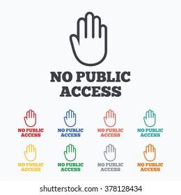 No public access sign icon. Caution hand stop symbol. Colored flat icons on white background.