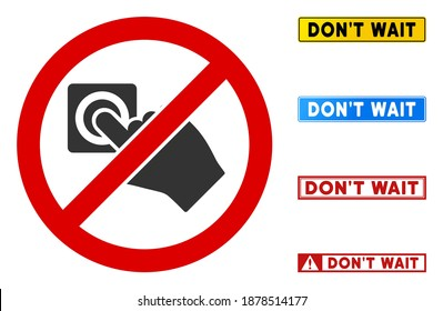 No Push Alarm Button sign with titles in rectangular frames. Illustration style is a flat iconic symbol inside red crossed circle on a white background. Simple No Push Alarm Button vector sign,