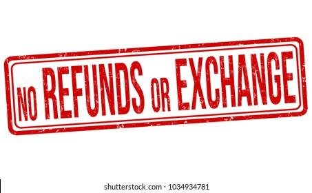 No refunds or exchange grunge rubber stamp on white background, vector illustration