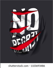 no regret slogan on ripped black clothe