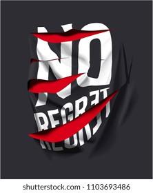 no regret slogan on ripped black clothe
