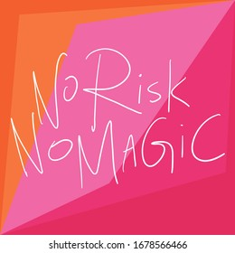 No risk no magic. Sticker for social media content. Vector hand drawn illustration design. Bubble pop art comic style poster, t shirt print, post card, video blog cover