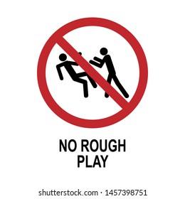 No Rough Play Icon - Prohibitation Sign or Forbidden Symbol  - Vector.