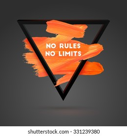 No rules No limits. Typographical Background Illustration with Quote. Triangle Plastic Shape and Watercolor Brush Stroke. Text Lettering of an Inspirational Saying Template, Vector Design.