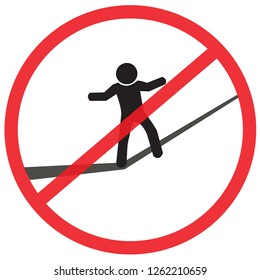 No slack line, Not Allowed Sign, warning symbol, road symbol sign and traffic symbol design concept, vector illustration.
