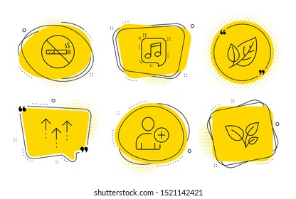 No smoking, Musical note and Leaves signs. Chat bubbles. Leaf, Add user and Swipe up line icons set. Ecology, Profile settings, Scrolling arrow. Stop smoke. Business set. Line leaf icon. Vector