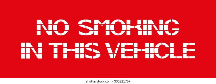 No Smoking In This Vehicle White letters on a red background in the box, a warning character.
