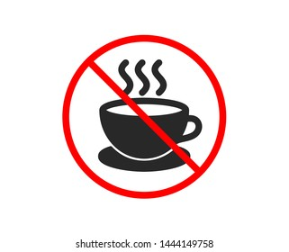 No or Stop. Coffee drink icon. Hot cup sign. Fresh beverage symbol. Prohibited ban stop symbol. No cappuccino icon. Vector