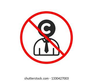 No or Stop. Copyrighter icon. Writer person sign. Copywriting symbol. Prohibited ban stop symbol. No copyrighter icon. Vector