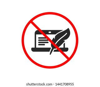 No or Stop. Copywriting notebook icon. Copyright feather sign. Media content symbol. Prohibited ban stop symbol. No copyright laptop icon. Vector
