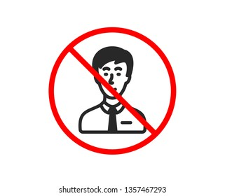 No or Stop. Man icon. User or businessman person sign. Male silhouette symbol. Prohibited ban stop symbol. No businessman person icon. Vector