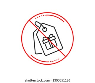 No or stop sign. Coupons with Gifts line icon. Present box or Sale sign. Birthday Shopping symbol. Package in Gift Wrap. Caution prohibited ban stop symbol. No  icon design.  Vector