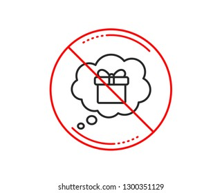 No or stop sign. Dreaming of Gift line icon. Present box in Comic speech bubble sign. Birthday Shopping symbol. Package in Gift Wrap. Caution prohibited ban stop symbol. No  icon design.  Vector