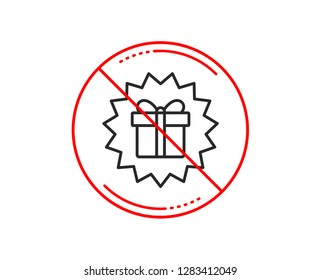 No or stop sign. Gift box offer line icon. Present or Sale sign. Birthday Shopping symbol. Package in Gift Wrap. Caution prohibited ban stop symbol. No  icon design.  Vector