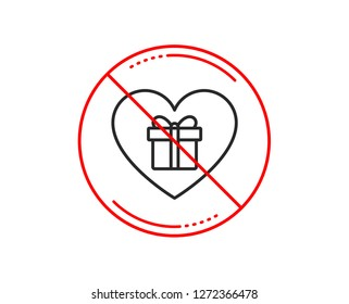 No or stop sign. Love Gift box line icon. Present or Sale sign. Birthday Shopping symbol. Package in Gift Wrap. Caution prohibited ban stop symbol. No  icon design.  Vector