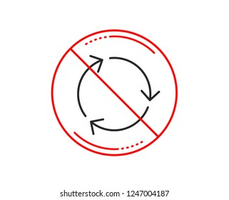 No or stop sign. Recycle arrow line icon. Recycling waste symbol. Reduce and Reuse sign. Caution prohibited ban stop symbol. No  icon design.  Vector