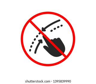 No or Stop. Swipe up down icon. Move finger sign. Touch technology symbol. Prohibited ban stop symbol. No swipe up icon. Vector