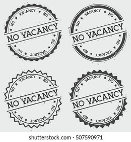 No Vacancy insignia stamp isolated on white background. Grunge round hipster seal with text, ink texture and splatter and blots, vector illustration.
