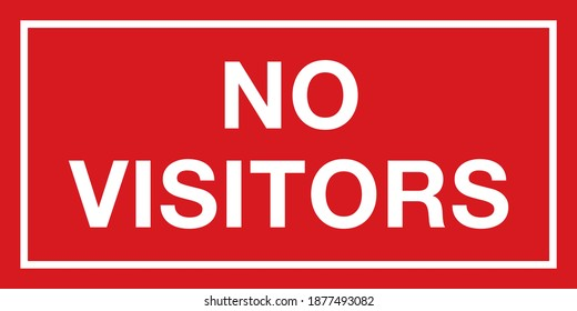 No Visitors Sign | Vector Layout for Hospitals, Nursing Homes, Medical Facilities and Other Restricted Areas